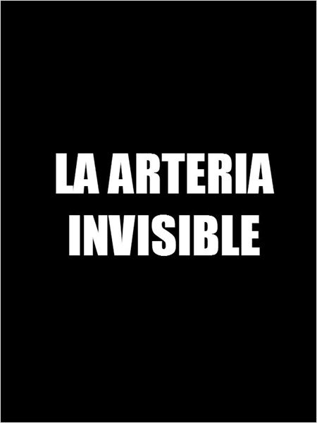 La arteria invisible (2015)
