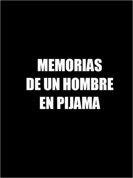 Memorias de un hombre en pijama  (2015)