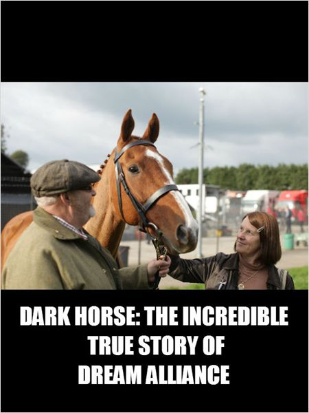 Dark Horse : The Incredible True Story Of Dream Alliance  (2014)