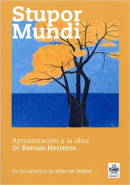 Stupor Mundi. Una aproximación a la obra de Ramón Herreros (2013)
