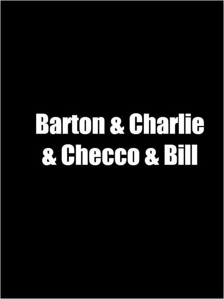 Barton & Charlie & Checco & Bill (2016)