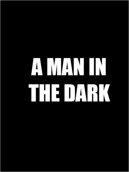A Man in the Dark  (2016)