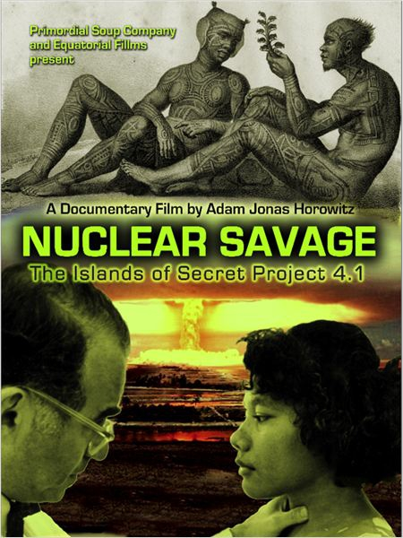 Nuclear Savage : The Islands of Secret Project 4.1  (2011)