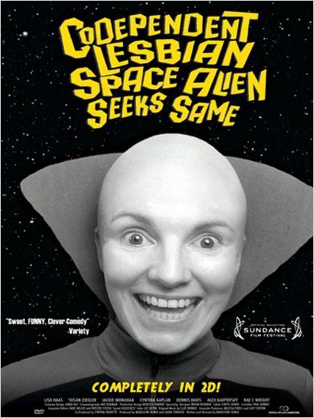 Codependent Lesbian Space Alien Seeks Same  (2011)
