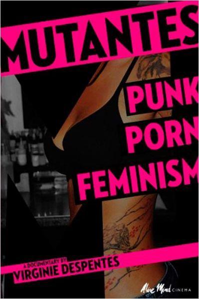 Mutantes : Punk Porn Feminism  (2009)