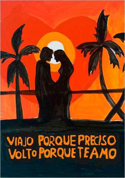Viajo porque preciso, volto porque te amo  (2009)