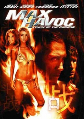 Max Havoc: Curse Of The Dragon (2004)