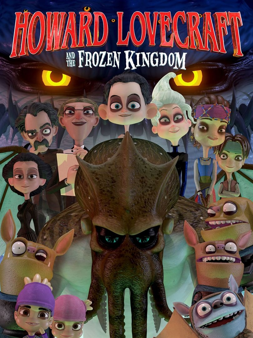 Howard Lovecraft & the Frozen Kingdom  (2017)