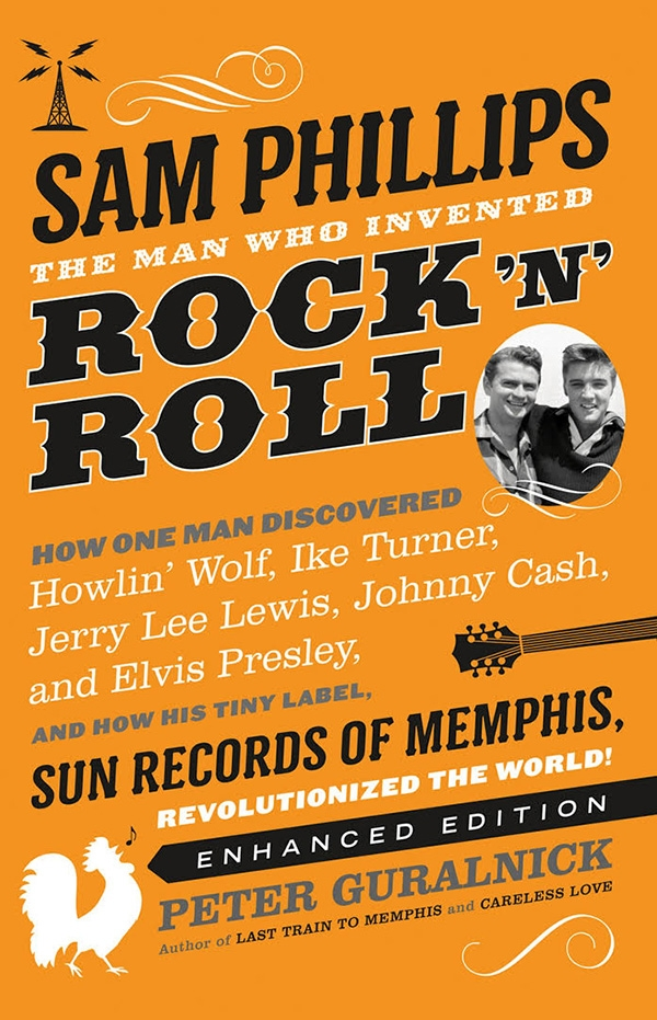 Sam Phillips: The Man Who Invented Rock 'N' Roll (2018)